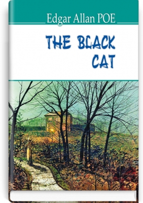 The Black Cat and Other Stories = Чорний кіт та інші історії. ''AMERICAN LIBRARY series'' / Edgar Allan Poe. — К., 2018. — 190 с., тв. пал., (ст. 20 пр.).