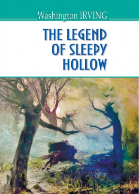 The Legend of Sleepy Hollow and  Other Stories = Легенда про Сонну Балку та інші історії. ''AMERICAN LIBRARY series'' / Washington Irving.  — К., 2017. — 191 с., тв. пал., (ст. 20 пр.).