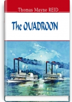 The Quadroon = Квартеронка. ''ENGLISH LIBRARY series'' / Thomas Mayne Reid. — К., 2016. — 383 с., тв. пал., (ст. 12 пр.).