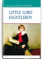 Little Lord Fauntleroy = Маленький лорд Фонтлерой. ''AMERICAN LIBRARY series'' / Frances Hodgson Burnett. — К., 2017. — 191 с., тв. пал., (ст. 20 пр.).