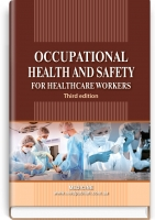Occupational Health and Safety for Healthcare Workers: study guide. — 3rd edition / O.P. Yavorovskyi, M.I. Veremei, V.I. Zenkina et al. — К., 2018. — 120 p., hardcover