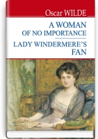 A Women of No Importance; Lady Windermere's Fan = Жінка не варта уваги; Віяло леді Віндермір. ''ENGLISH LIBRARY series''/ Oscar Wilde. — К., 2020. — 190 с., тв. пал., (ст. 18 пр.).