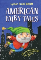 American Fairy Tales = Американські казки. Серія ''Treasure box for kids'' / Baum, L. Frank. — К., 2017. — 159 с., тв. пал., (ст. 20 пр.).