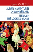 Alice's Adventures in Wonderland. Through the Looking-Glass = Алісині пригоди у Дивокраї. Аліса у Задзеркаллі. ''ENGLISH LIBRARY series'' / Lewis Carroll. — К., 2017. — 270 с., тв. пал., (ст. 16 пр.).