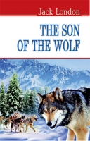 The Son of the Wolf = Син Вовка / Лондон, Джек. — К., 2015. — 206 с., м'яка обкл., (ст. 27 пр.).